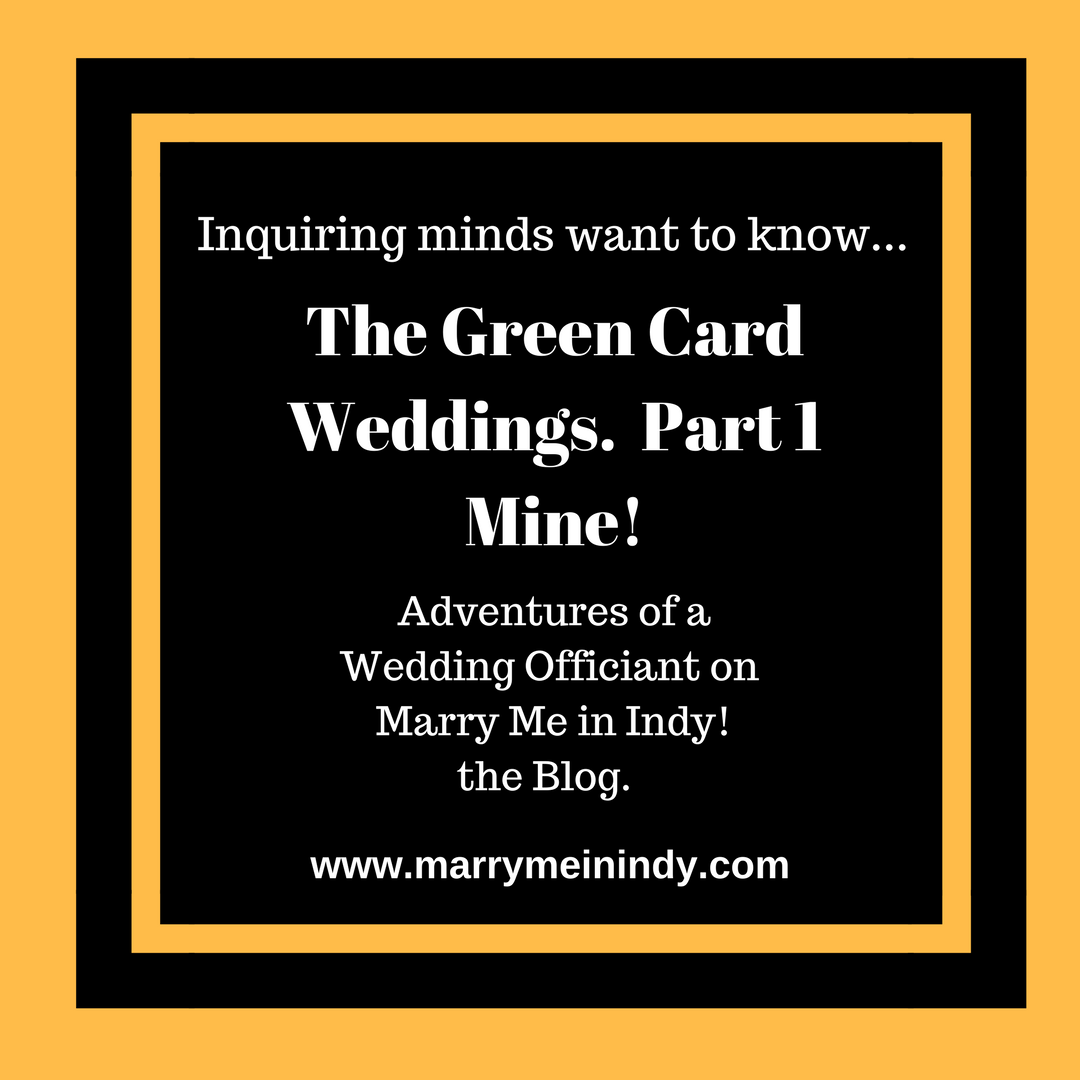 The Green Card Wedding.  Wedding Officiant, Legal marriage.  Immigration