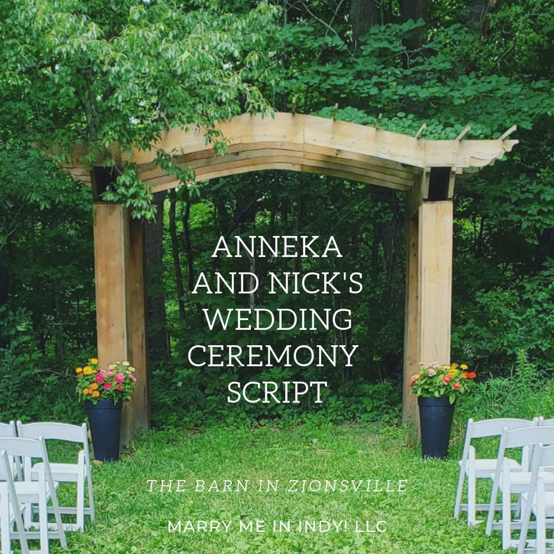 Nick and Anneka's Wedding Ceremony Script. The Barn In Zionsville, Zionsville, IN.  Marry Me In Indy! LLC  Wedding Ceremony Pro