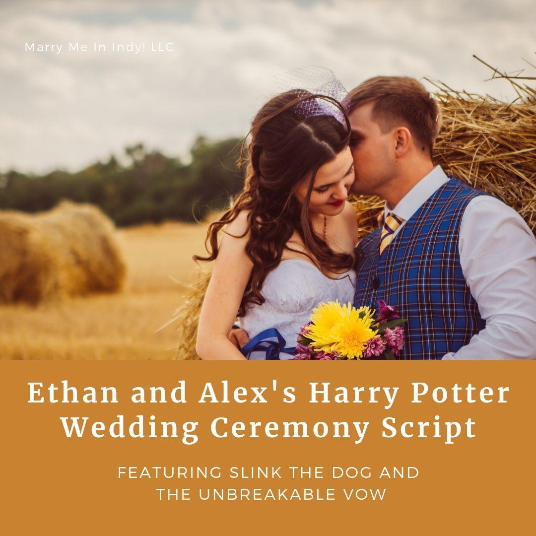 Ethan and Alex's Harry Potter Wedding Ceremony Script, Indiana State Fairgrounds