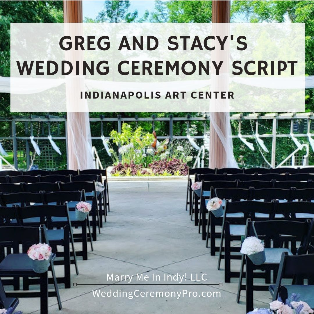 Greg and Stacy's Wedding Ceremony Scripts, The Indianapolis Art Center, Indianapolis, IN. Marry Me In Indy! LLC  Wedding Ceremony Pro