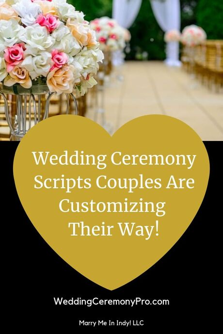 Wedding Ceremony Scripts Couples are customizing their own way.  Marry Me In Indy! LLC